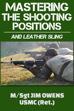 Leather Sling and Shooting Positions by M/SGT James R. Owens